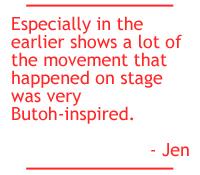 Jen DM on Butoh inspiration