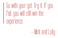 Go with your gut. Try it. If you fail, you will still win the experience.